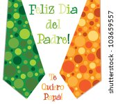 Bright bubble tie Spanish 'Happy Father's Day' neck tie card in vector format. - stock vector