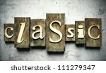 Classic concept, retro vintage letterpress type on grunge background - stock photo