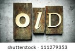 Old concept, retro vintage letterpress type on grunge background - stock photo