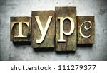 Type concept, retro vintage letterpress on grunge background - stock photo