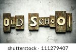 Old school concept, retro vintage letterpress type on grunge background - stock photo