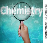 Chemistry , word in Magnifying glass on medical background - stock photo