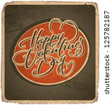 hand-lettered vintage st. valentine's card -- with handmade calligraphy, vector (eps10); grunge effects in a separate layer; - stock vector