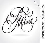 BE MINE original custom hand lettering -- handmade calligraphy, vector (eps8); typography background or overlay for romantic photo cards or party invitations for Valentine's Day or wedding; - stock vector