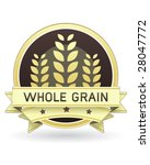 Whole Grain food label for packaging, print, or web use - vector - stock vector