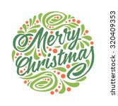 Holidays greeting card with a calligraphic lettering Christmas ball. Colorfull vector eps10 illustration. Merry christmas - stock vector