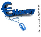 3D rendering of the euro symbol and the word money connected to a computer mouse - stock photo