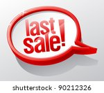 Last Sale shiny glass speech bubble. - stock vector