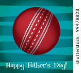 Bright cricket ball Happy Father's Day card in vector format. - stock vector