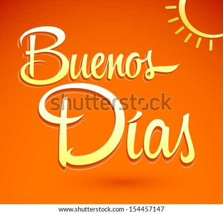 buenos dias   good morning