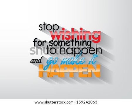 stop wishing for something to