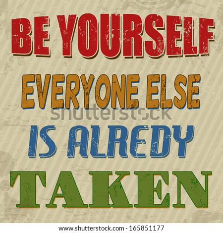 be yourself everyone else is