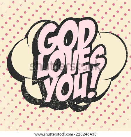 god loves you background