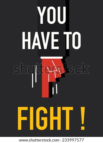 word you have to fight