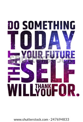 do something today that your