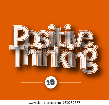 positive thinking text made of