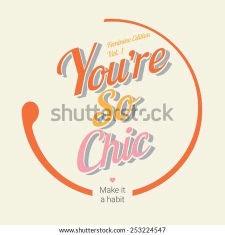 you are so chic typography t