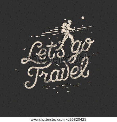 lets go travel  hiker with