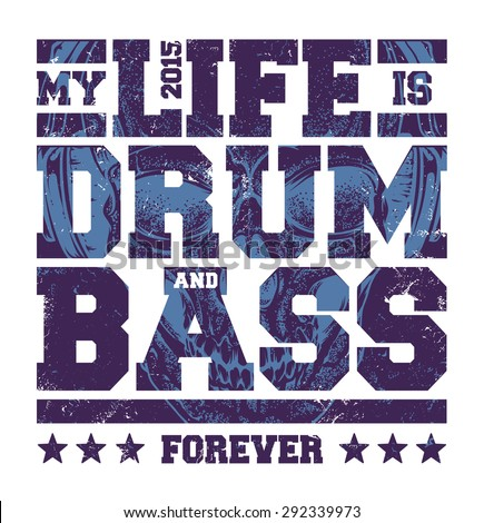 my life is drum and bass