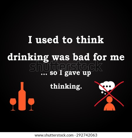 thinking or drinking   funny
