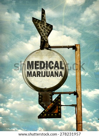 aged and worn vintage photo of medical marijuana sign                               - stock photo