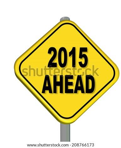2015 ahead sign - stock photo