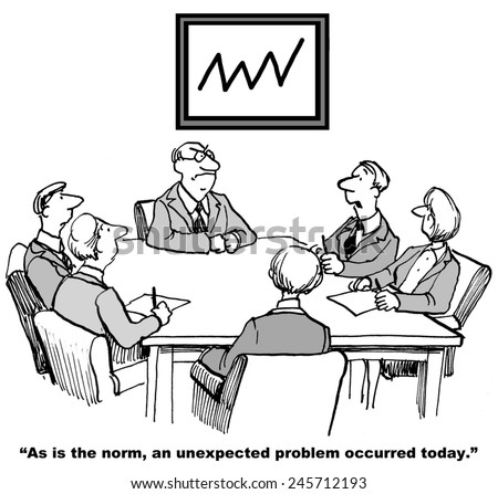 """""""As is the norm, an unexpected problem occurred today."""" - stock photo"""