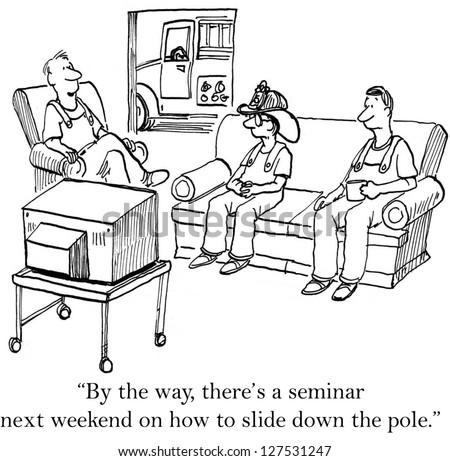 """""""By the way, there's a seminar next weekend on how to slide down the pole."""" - stock photo"""