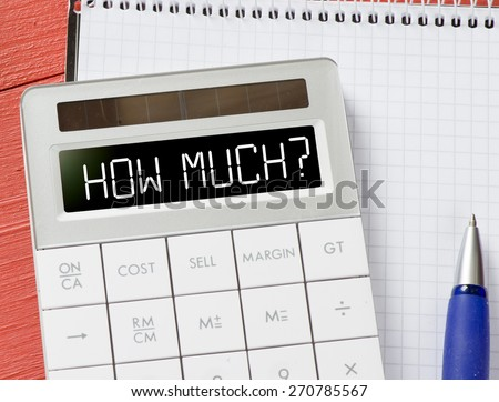 Calculator with how much? Calculator with how much? and notepad, pen on background - stock photo