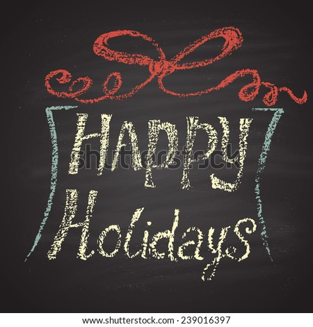 Chalk painted colored illustration of gift box, text 'happy holidays'. Happy New Year theme. Card design. - stock photo