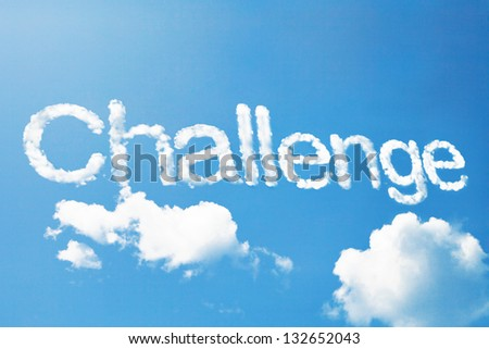 """challenge"" a cloud word on sky - stock photo"