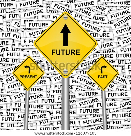 3 Choices of Yellow Street Sign Pointing to Future, Present and Past  in Future Label Background - stock photo