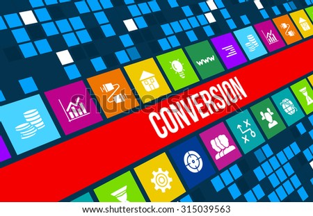 Conversion concept image with business icons and copyspace. - stock photo
