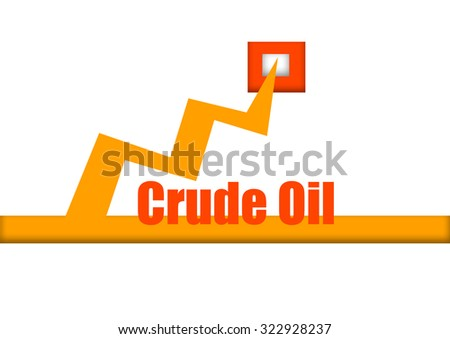 """""""Crude oil""""  text and an arrow going up isolated on white background - stock photo"""