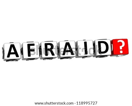 3D Afraid Button Click Here Block Text over white background - stock photo