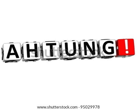 3D Ahtung Block Text on white background - stock photo