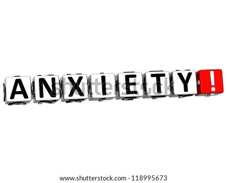 3D Anxiety Button Click Here Block Text over white background - stock photo