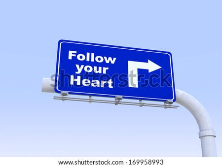 3D Blue street sign with follow your heart  word written on it with blue sky on the background - stock photo