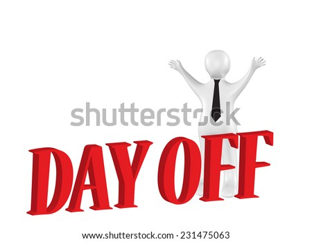3D business man with day off text  - stock photo