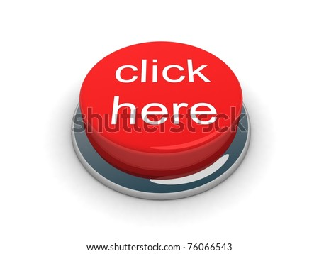 "3d button ""click here"" - stock photo"