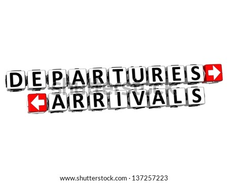 3D Departures Arrivals Button Click Here Block Text over white background - stock photo