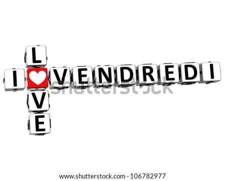 3D I Love Friday in French Language Crossword on white background - stock photo