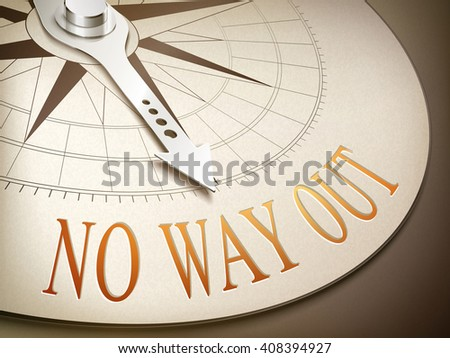 3d illustration compass needle pointing the word no way out - stock photo