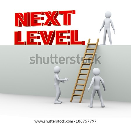 3d illustration of man on top standing with next level phrase. 3d rendering of human people character and concept of progress and growth achievement. - stock photo
