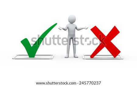 3d illustration of man standing between green right tick check mark and red negative cross sign symbol. 3d rendering of human people character - stock photo