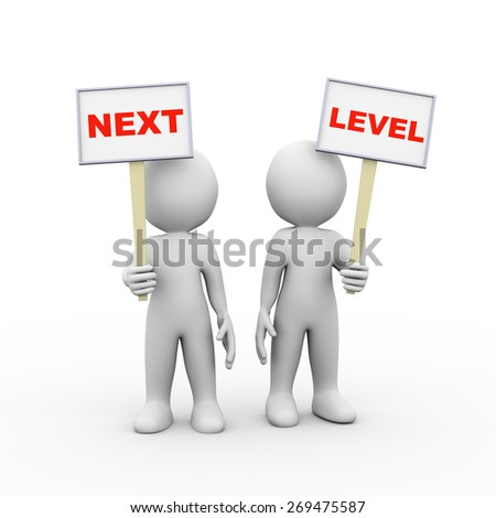3d illustration of people holding sign board banner of word text next level.  3d rendering of man person human people character - stock photo
