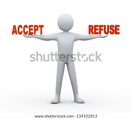 3d illustration of person holding accept and refuse words on his hand. 3d rendering of people - human character. - stock photo