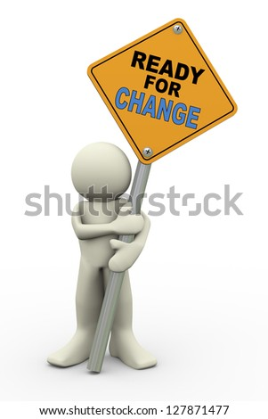 3d illustration of person holding road sign of ready for change 3d rendering of people human character. - stock photo