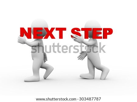 3d illustration of walking people carrying word text next step on their shoulder.  3d rendering of man people character - stock photo