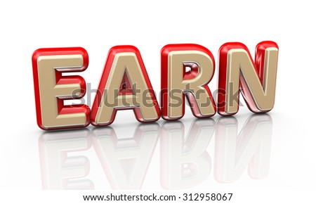 3d illustration of word text earn on reflective background - stock photo